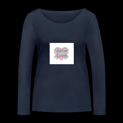 Hate love - Camiseta de manga larga ecológica mujer de Stanley & Stella