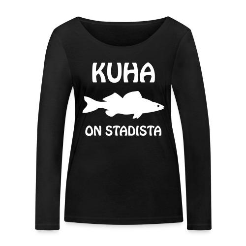 KUHA ON STADISTA - Stanley & Stellan naisten pitkähihainen luomupaita