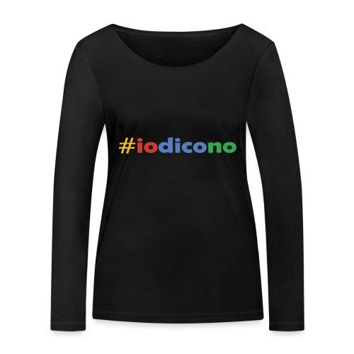 #iodicono - Maglietta a manica lunga ecologica da donna di Stanley & Stella