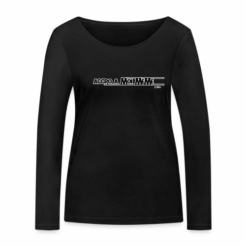 accro a moi meme contour blanc - T-shirt manches longues bio Stanley & Stella Femme