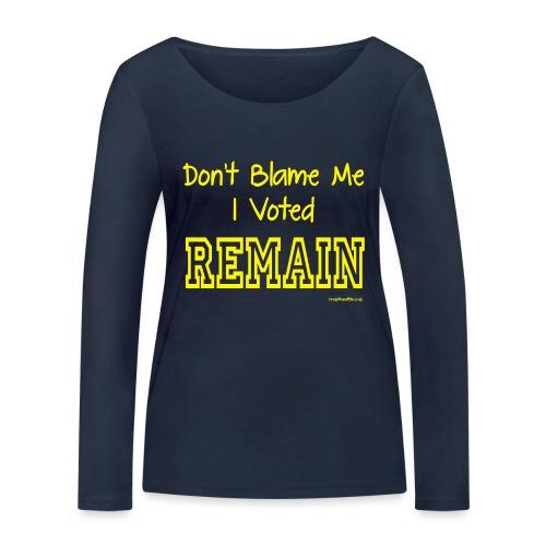 Dont Blame Me - Women's Organic Longsleeve Shirt by Stanley & Stella