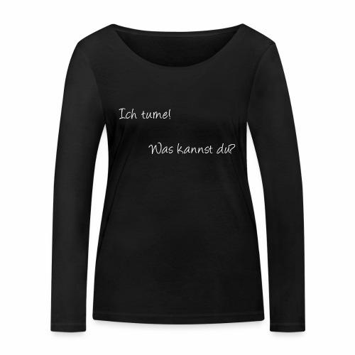 ich turne! Was kannst du? - Frauen Bio-Langarmshirt von Stanley & Stella