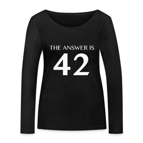 The Answer is 42 White - Women's Organic Longsleeve Shirt by Stanley & Stella