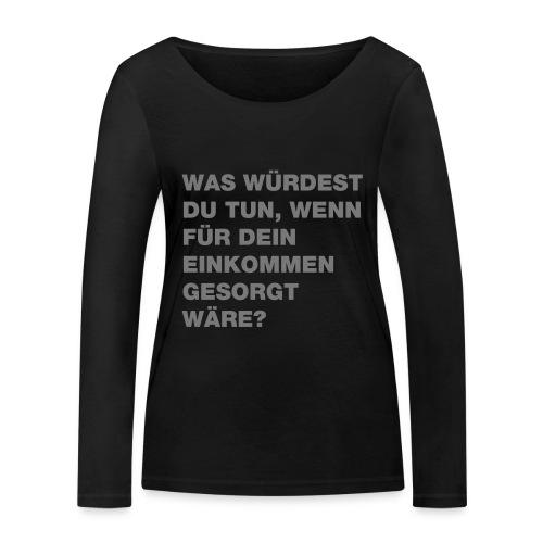 Grundeinkommen BGE - Frauen Bio-Langarmshirt von Stanley & Stella