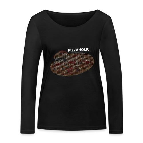 Pizzaholic - Økologisk langermet T-skjorte for kvinner fra Stanley & Stella
