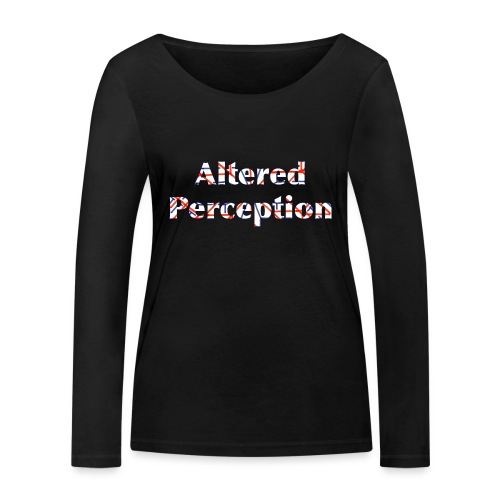 Altered Perception - Women's Organic Longsleeve Shirt by Stanley & Stella