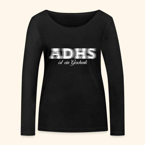 ADHS - Frauen Bio-Langarmshirt von Stanley & Stella