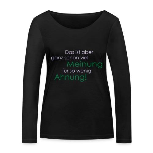 Das ist aber ganz schön viel Meinung - Frauen Bio-Langarmshirt von Stanley & Stella
