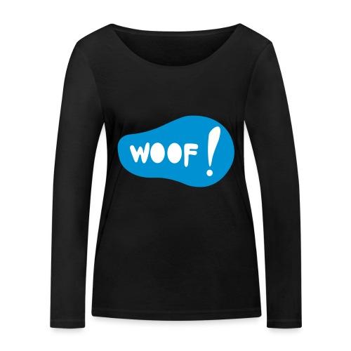 Woof! T-Shirt - Frauen Bio-Langarmshirt von Stanley & Stella