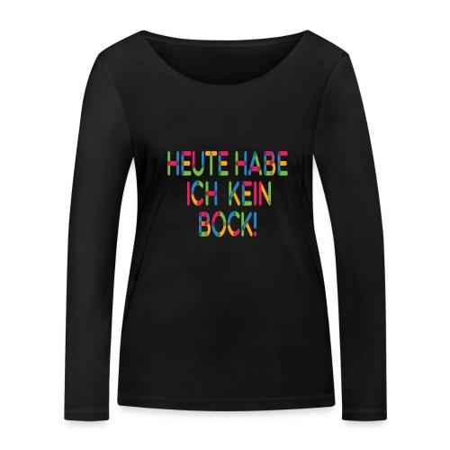 Keinen Bock! - Frauen Bio-Langarmshirt von Stanley & Stella
