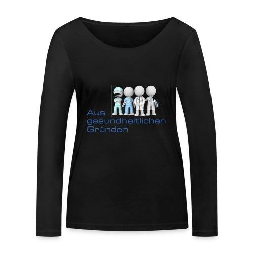 Aus gesundheitlichen Gründen - Frauen Bio-Langarmshirt von Stanley & Stella