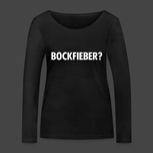 """""""Bockfieber""""-Shirt Adrenalin für Jäger/Jägerinnen - Frauen Bio-Langarmshirt von Stanley & Stella"""