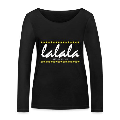 Lalala - Frauen Bio-Langarmshirt von Stanley & Stella