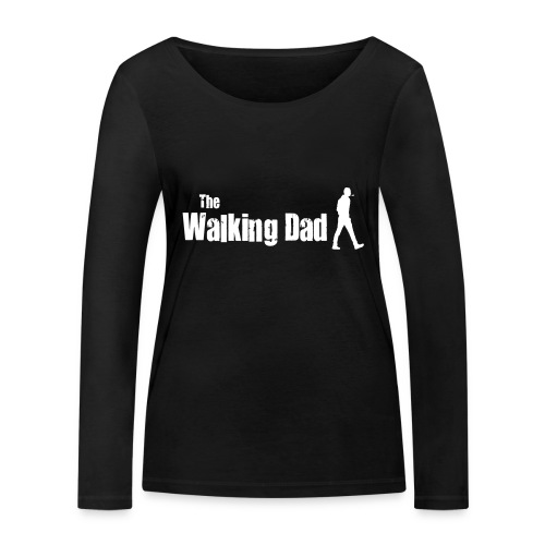 the walking dad white text on black - Women's Organic Longsleeve Shirt by Stanley & Stella