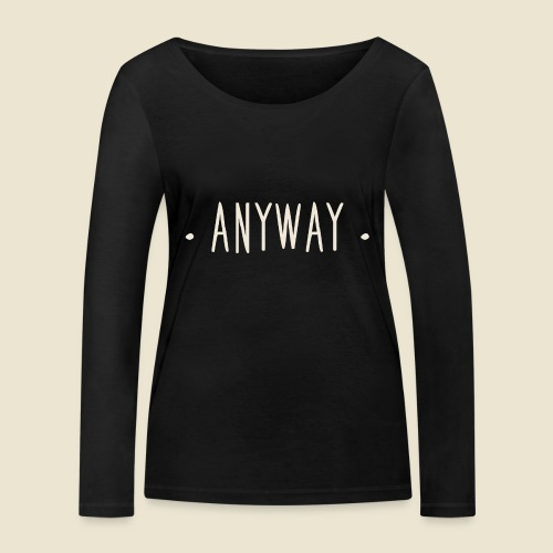 Anyway - T-shirt manches longues bio Stanley & Stella Femme