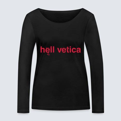 hell vetica - Frauen Bio-Langarmshirt von Stanley & Stella