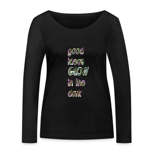 good ideas GLOW in the dark - Camiseta de manga larga ecológica mujer de Stanley & Stella