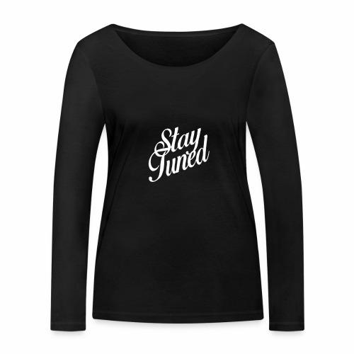Restez à l'écoute - T-shirt manches longues bio Stanley & Stella Femme