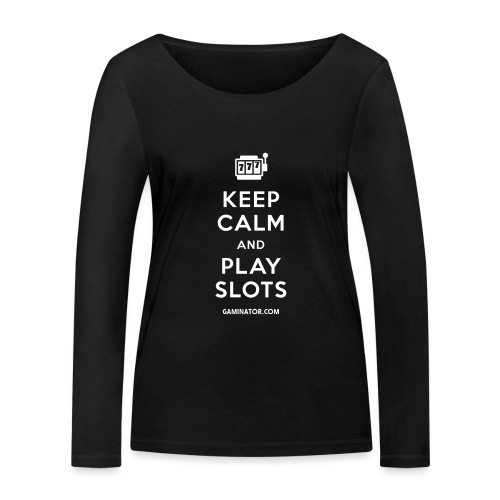 Keep Calm and Play Slots - Women's Organic Longsleeve Shirt by Stanley & Stella