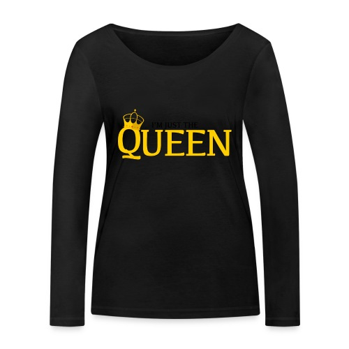 I'm just the Queen - T-shirt manches longues bio Stanley & Stella Femme