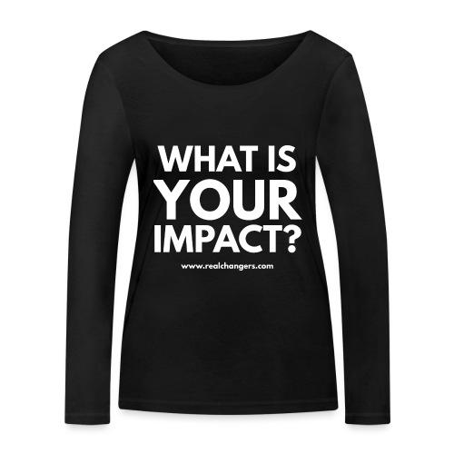 whatisyourimpact - Women's Organic Longsleeve Shirt by Stanley & Stella