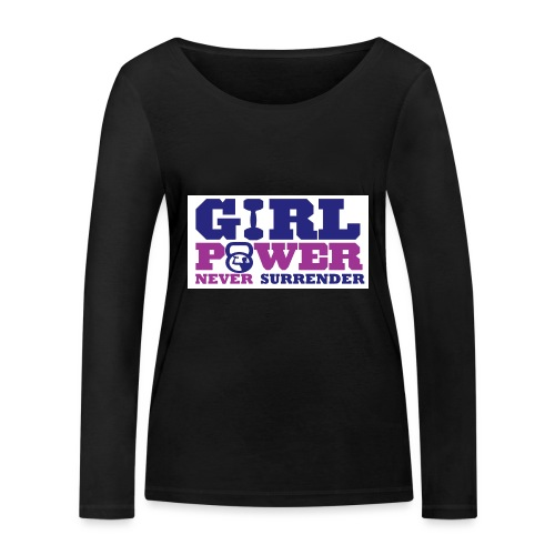 GIRL POWER NEVER surrender 01 - Camiseta de manga larga ecológica mujer de Stanley & Stella