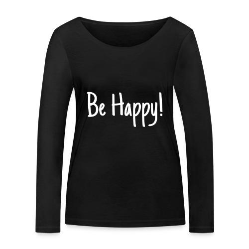 Be Happy - Frauen Bio-Langarmshirt von Stanley & Stella