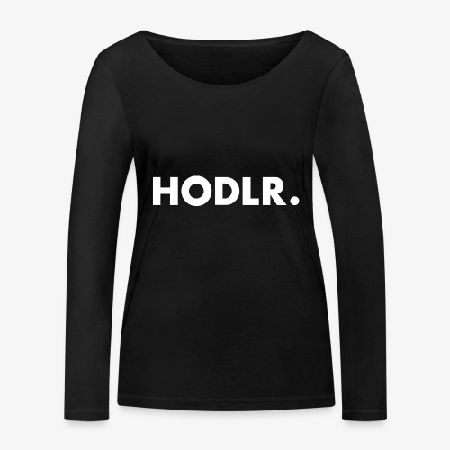 HODL-rw - Women's Organic Longsleeve Shirt by Stanley & Stella