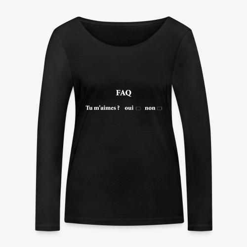 FAQ tu m aimes ? oui non - T-shirt manches longues bio Stanley & Stella Femme