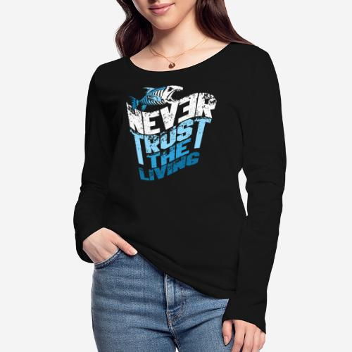 never trust the living - Frauen Bio-Langarmshirt von Stanley & Stella