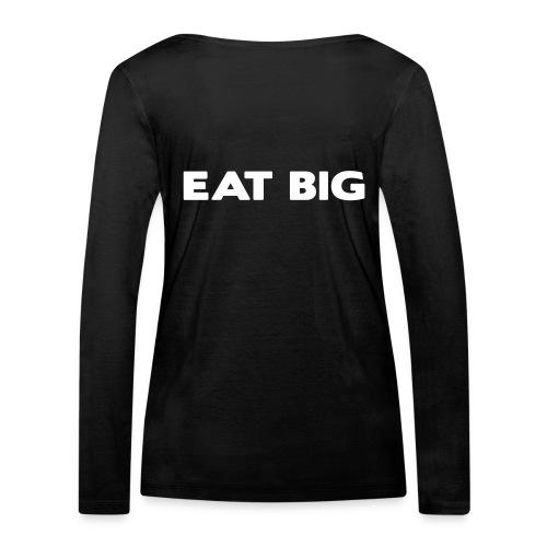 eatbig - Women's Organic Longsleeve Shirt by Stanley & Stella