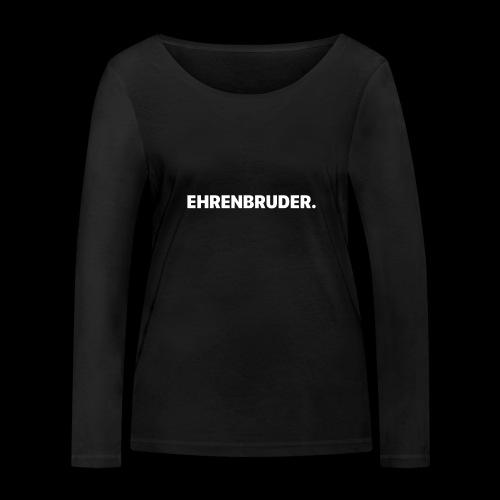 EHRENBRUDER-White - Frauen Bio-Langarmshirt von Stanley & Stella