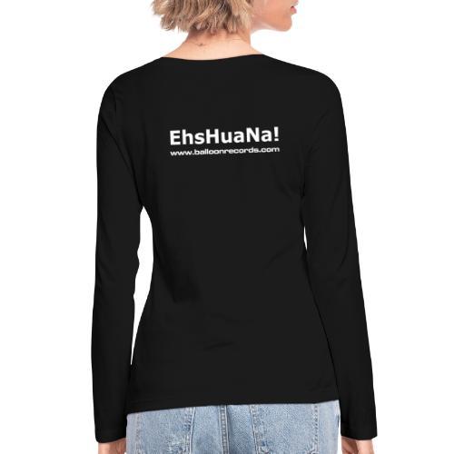 EhsHuana! - Frauen Bio-Langarmshirt von Stanley & Stella