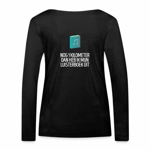 Nog 1 kilometer - luisterboek - fun shirt - Vrouwen bio shirt met lange mouwen van Stanley & Stella
