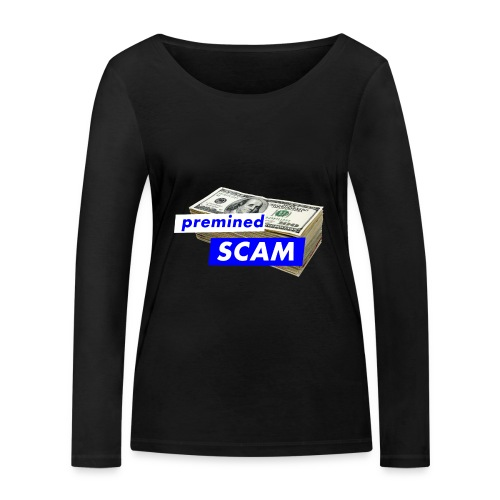 premined SCAM - Women's Organic Longsleeve Shirt by Stanley & Stella