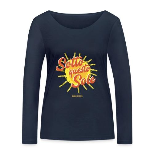 Sotto questo sole. - Maglietta a manica lunga ecologica da donna di Stanley & Stella