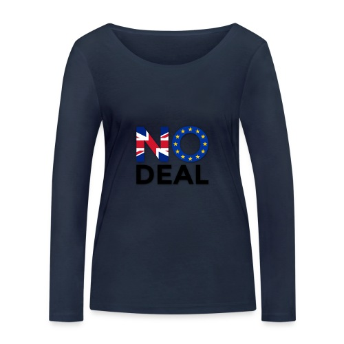 No Deal - Women's Organic Longsleeve Shirt by Stanley & Stella