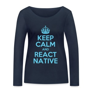 KEEP CALM AND REACT NATIVE SHIRT - Frauen Bio-Langarmshirt von Stanley & Stella