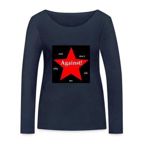 Against! - Frauen Bio-Langarmshirt von Stanley & Stella