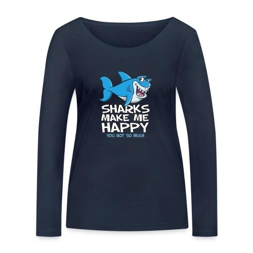 Sharks make me happy - Haifisch - Frauen Bio-Langarmshirt von Stanley & Stella