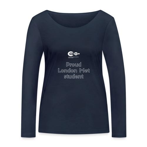 Proud London Met student - Women's Organic Longsleeve Shirt by Stanley & Stella