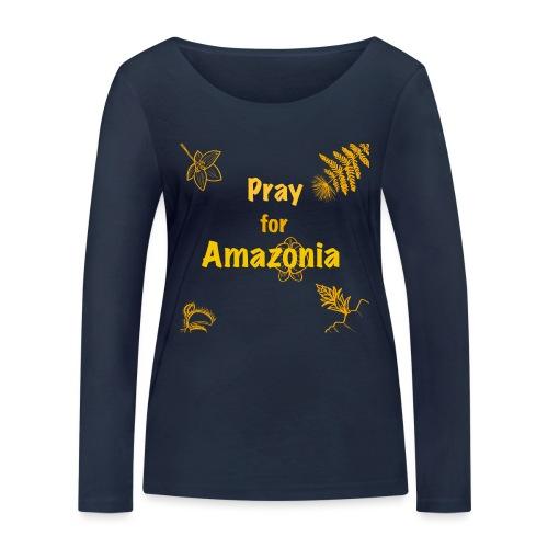 Pray for Amazonia - Frauen Bio-Langarmshirt von Stanley & Stella