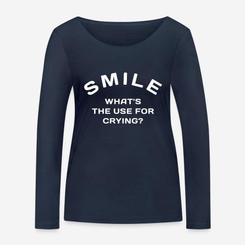 Lächeln glücklich weinen - Frauen Bio-Langarmshirt von Stanley & Stella