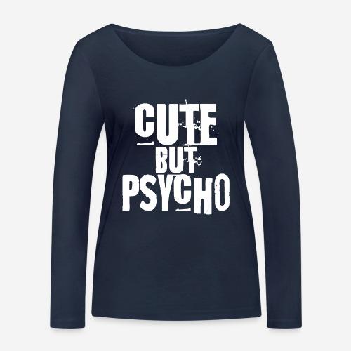 cute but psycho - Frauen Bio-Langarmshirt von Stanley & Stella