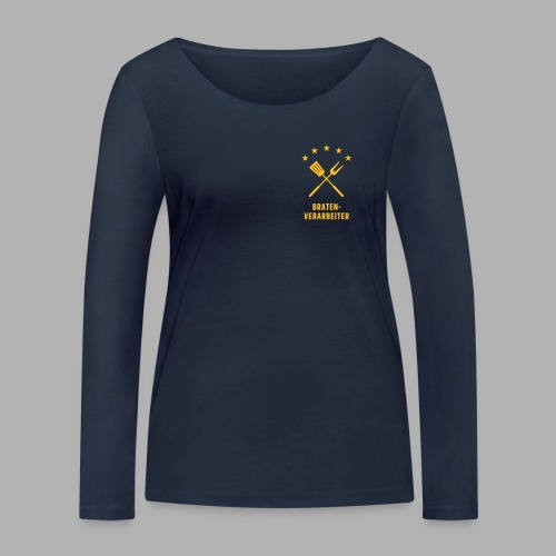 Braten-Verarbeiter - Frauen Bio-Langarmshirt von Stanley & Stella