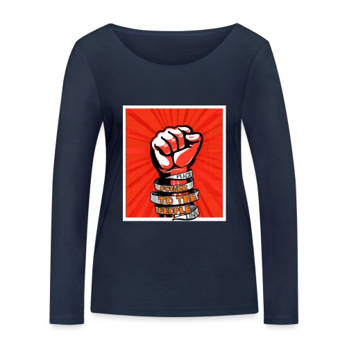 Peace, Power to the people, love, fist pump - Women's Organic Longsleeve Shirt by Stanley & Stella