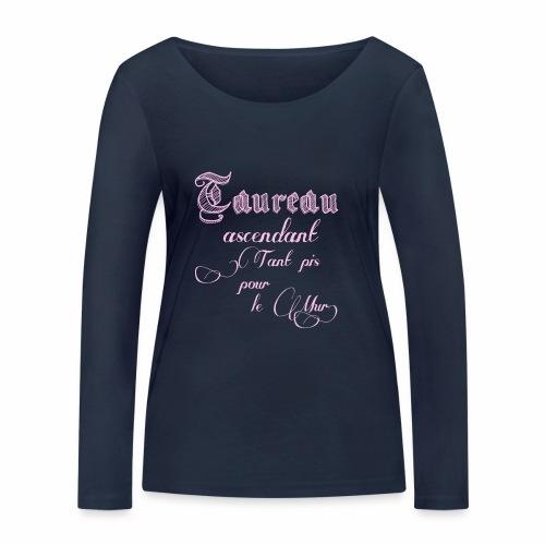taureau signe astrologique - T-shirt manches longues bio Stanley & Stella Femme
