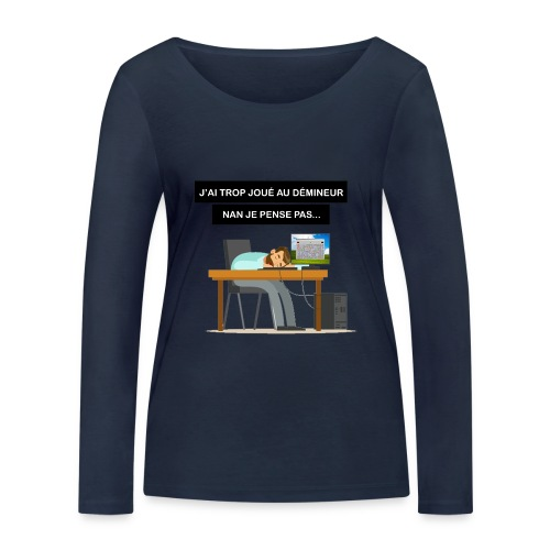 J'ai trop joué au démineur - T-shirt manches longues bio Stanley & Stella Femme