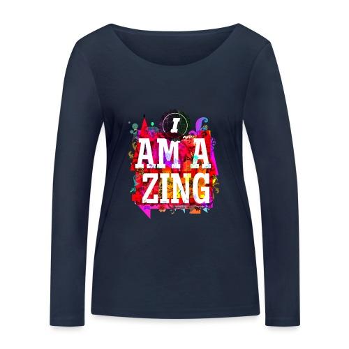 I am Amazing - Women's Organic Longsleeve Shirt by Stanley & Stella