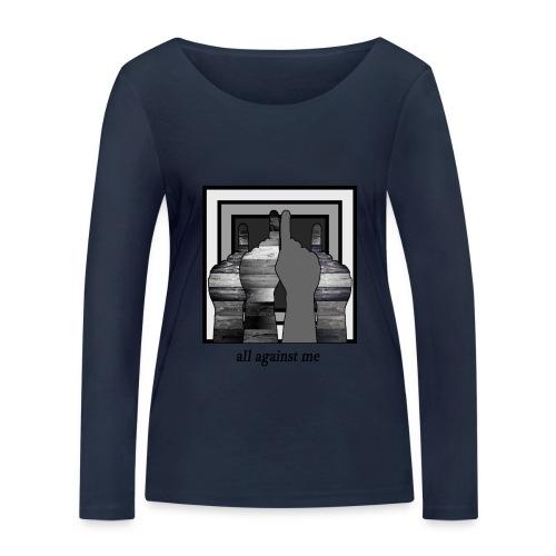 ALL AGAINST ME-2 - Camiseta de manga larga ecológica mujer de Stanley & Stella